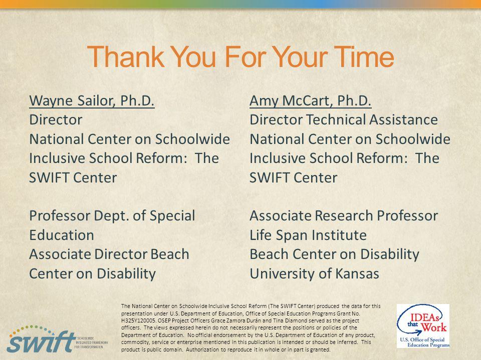 Thank You For Your Time Wayne Sailor, Ph.D.