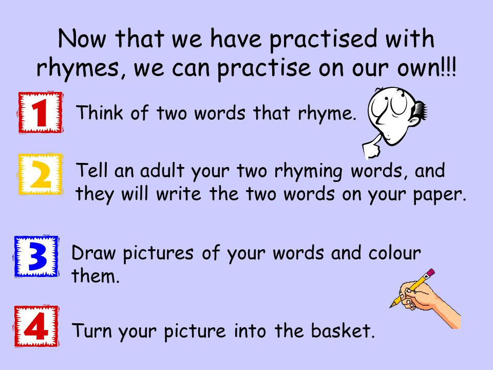 have rhyming words