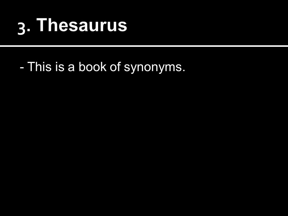 - This is a book of synonyms.