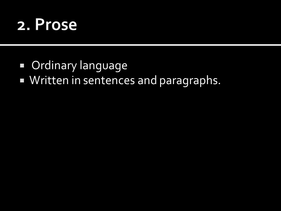  Ordinary language  Written in sentences and paragraphs.