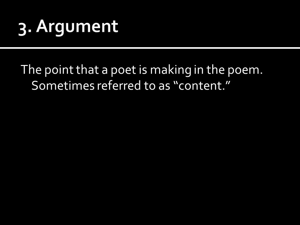 The point that a poet is making in the poem. Sometimes referred to as content.