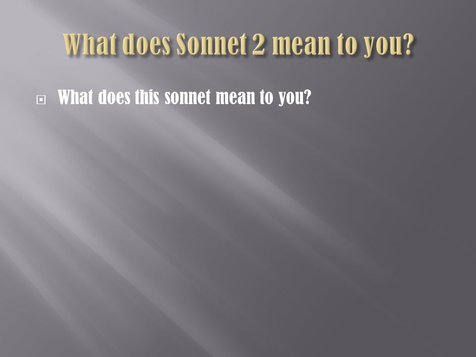  What does this sonnet mean to you