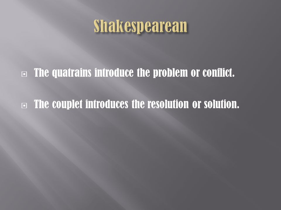  The quatrains introduce the problem or conflict.