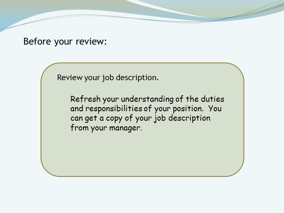 Review your job description.
