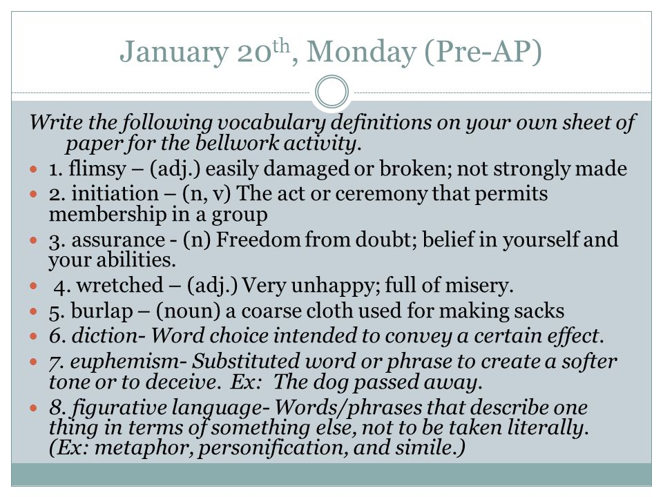 January 20 Th, Monday (Pre AP) Write The Following Vocabulary Definitions On