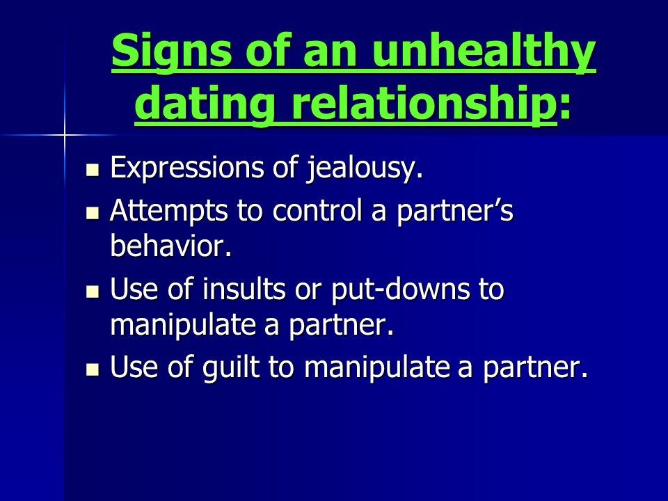 Signs of an unhealthy dating relationship: Expressions of jealousy.
