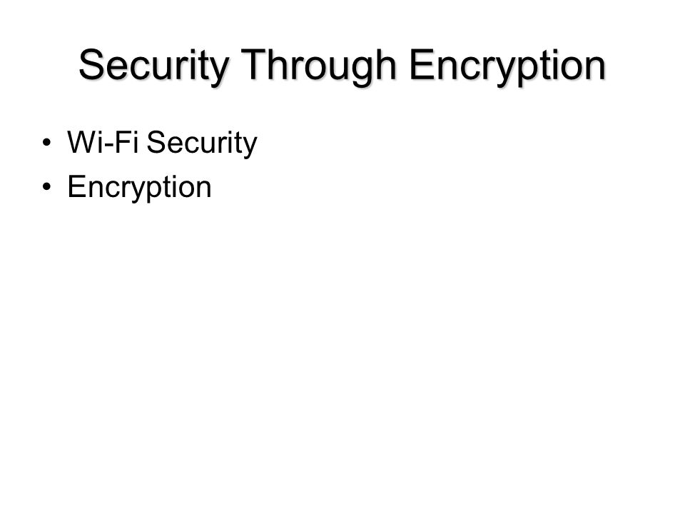 35 Security Through Encryption Wi-Fi Security Encryption