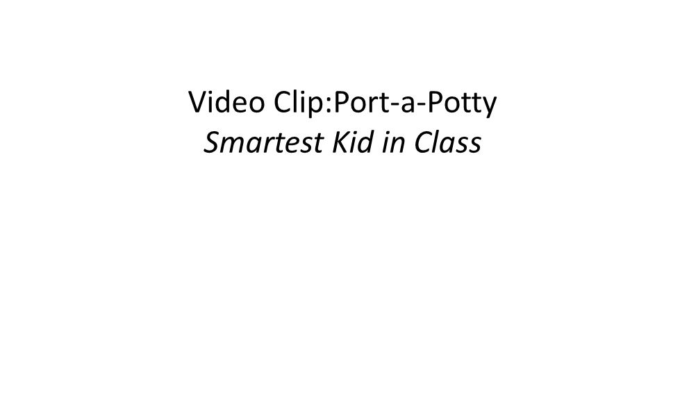 Video Clip:Port-a-Potty Smartest Kid in Class