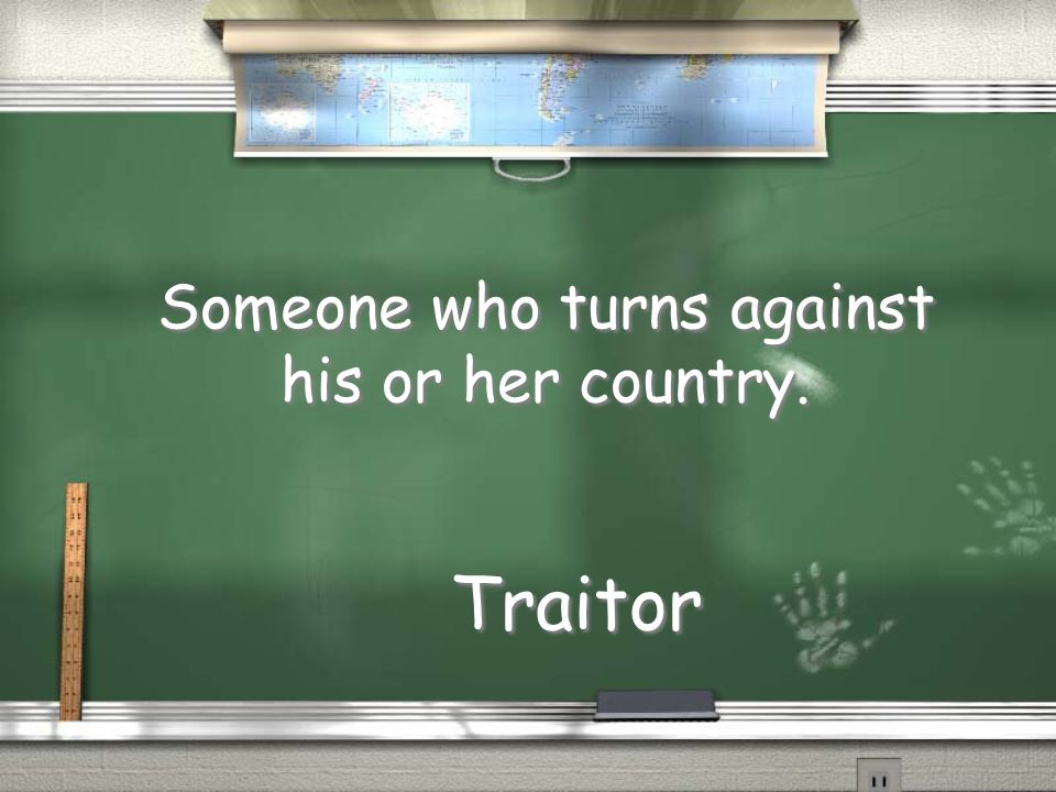 Someone who turns against his or her country. Traitor