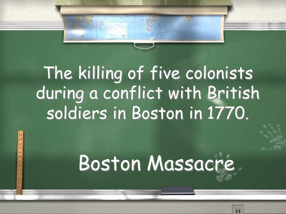 The killing of five colonists during a conflict with British soldiers in Boston in 1770.