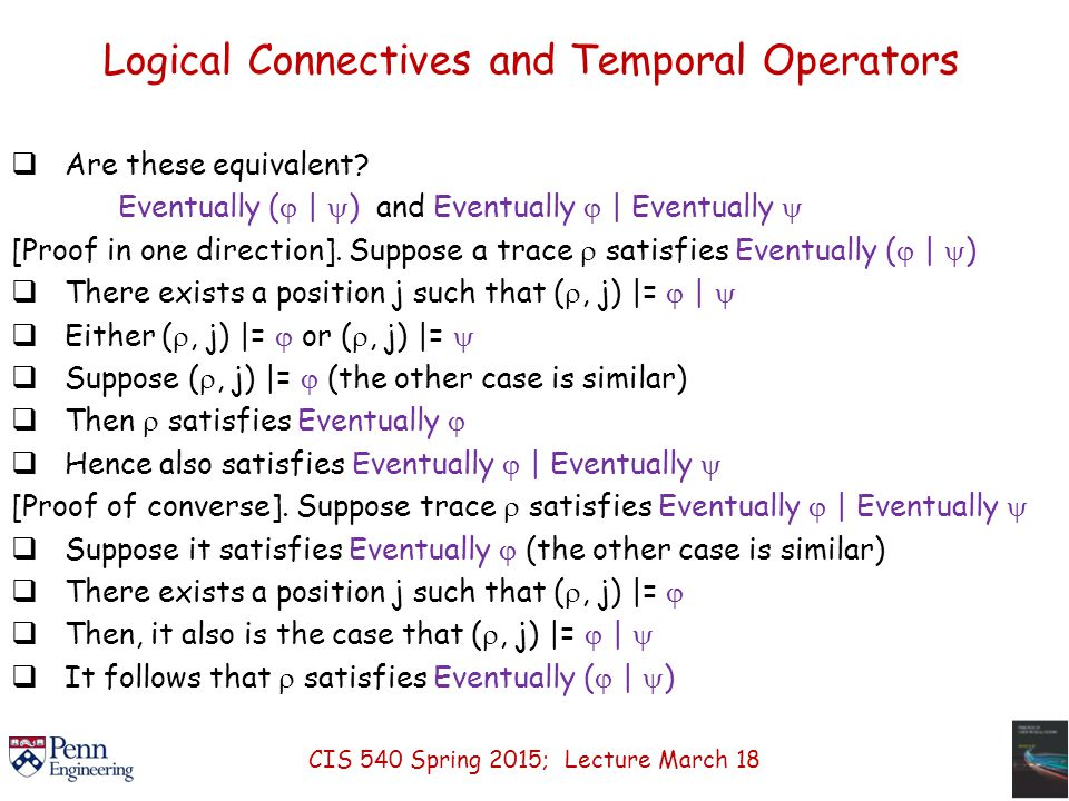 Logical Connectives and Temporal Operators  Are these equivalent.