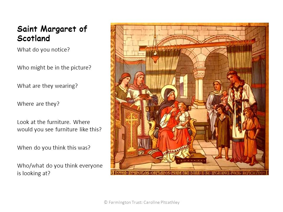 Saint Margaret of Scotland What do you notice. Who might be in the picture.