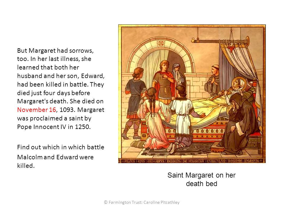 But Margaret had sorrows, too.