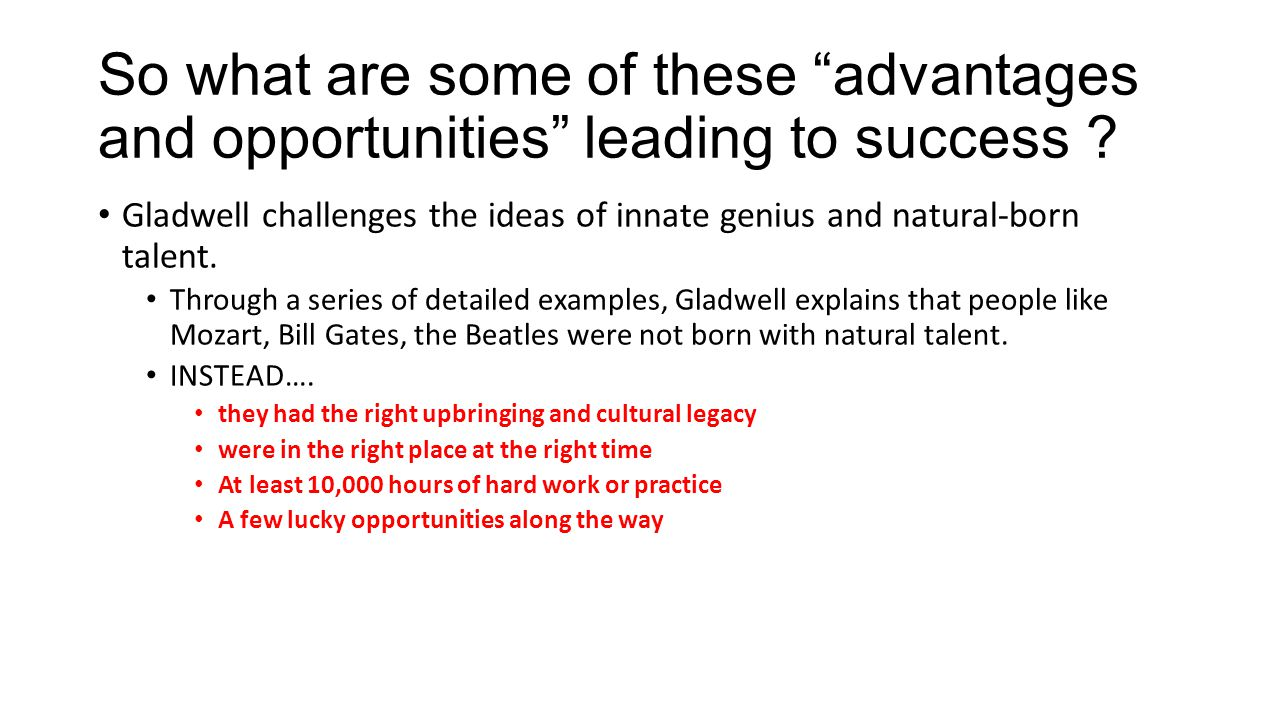 So what are some of these advantages and opportunities leading to success .