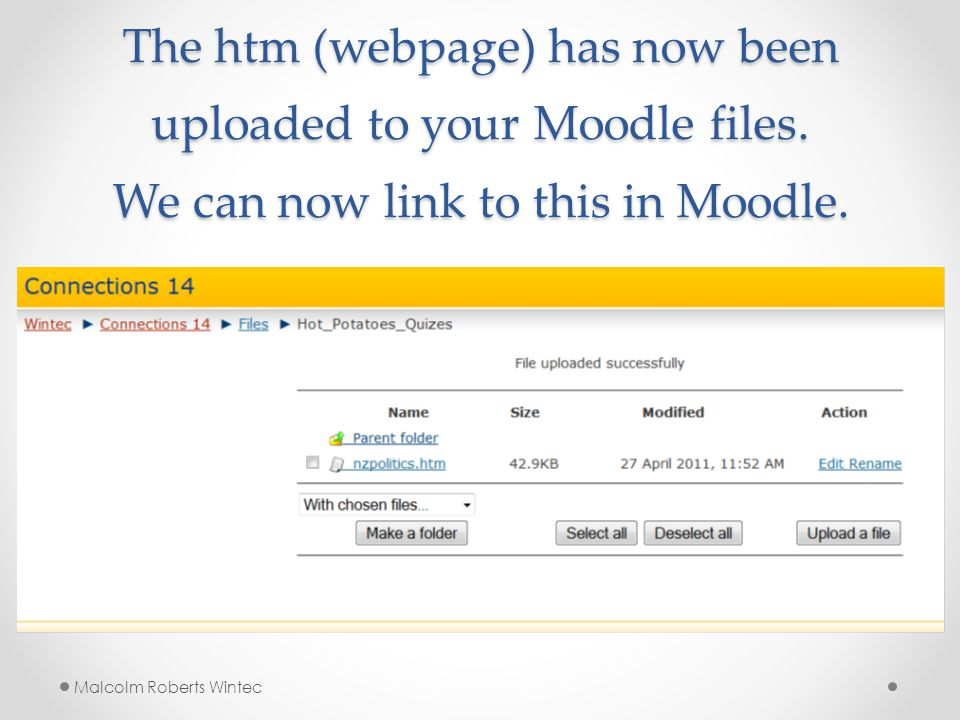 The htm (webpage) has now been uploaded to your Moodle files.