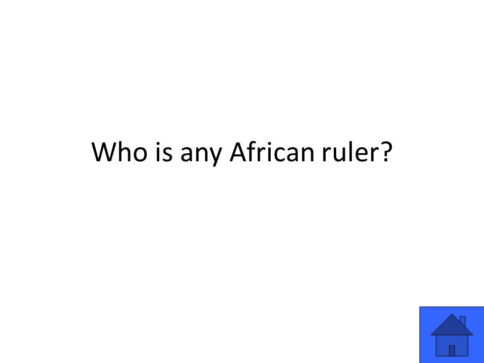 Who is any African ruler