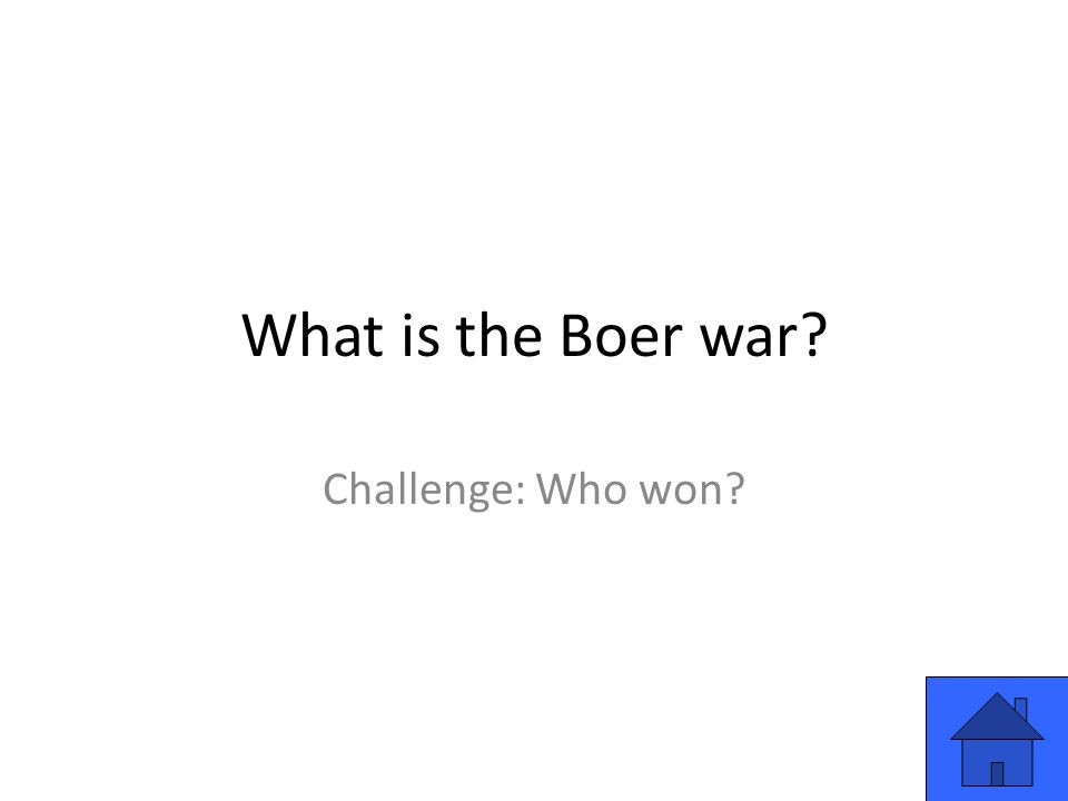 What is the Boer war Challenge: Who won