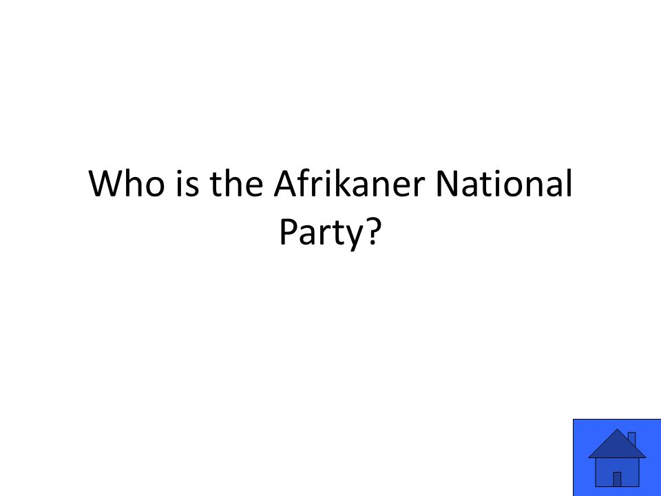 Who is the Afrikaner National Party
