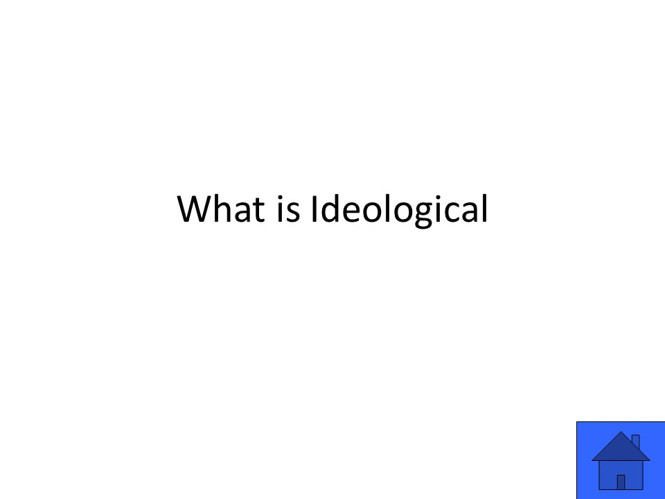 What is Ideological
