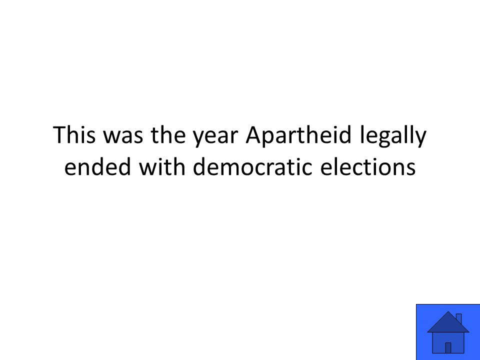 This was the year Apartheid legally ended with democratic elections