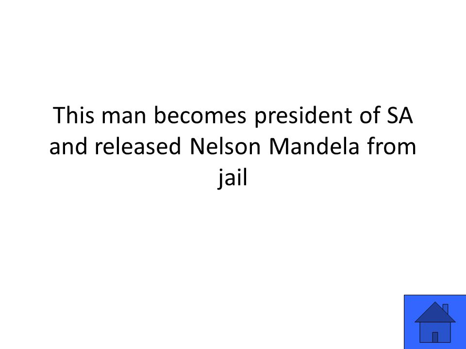 This man becomes president of SA and released Nelson Mandela from jail