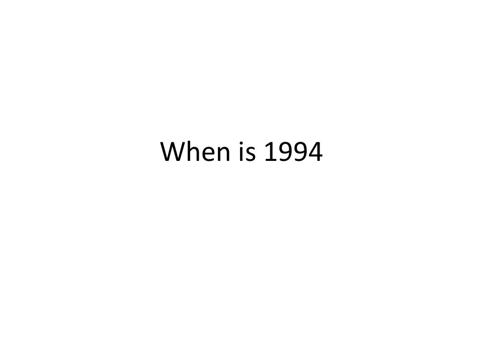 When is 1994