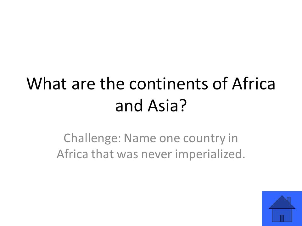 What are the continents of Africa and Asia.