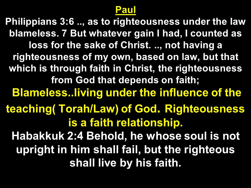 Paul Philippians 3:6.., as to righteousness under the law blameless.