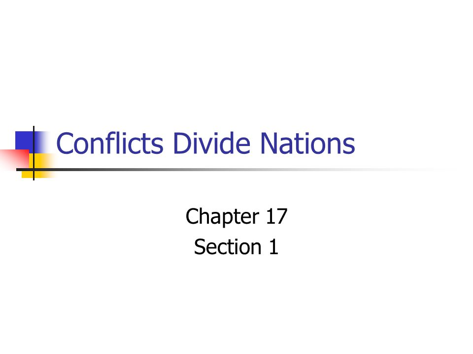 Conflicts Divide Nations Chapter 17 Section 1