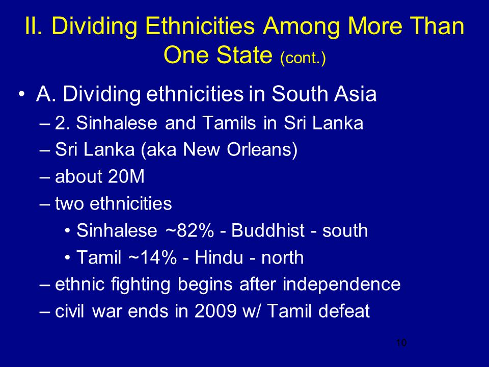 10 II. Dividing Ethnicities Among More Than One State (cont.) A.