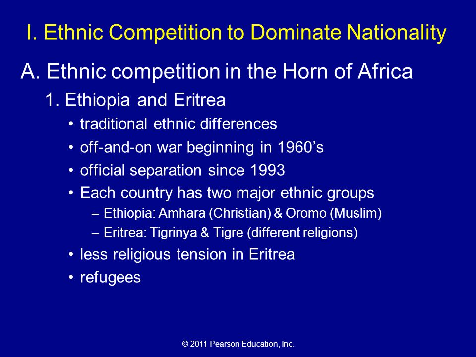 © 2011 Pearson Education, Inc. I. Ethnic Competition to Dominate Nationality A.