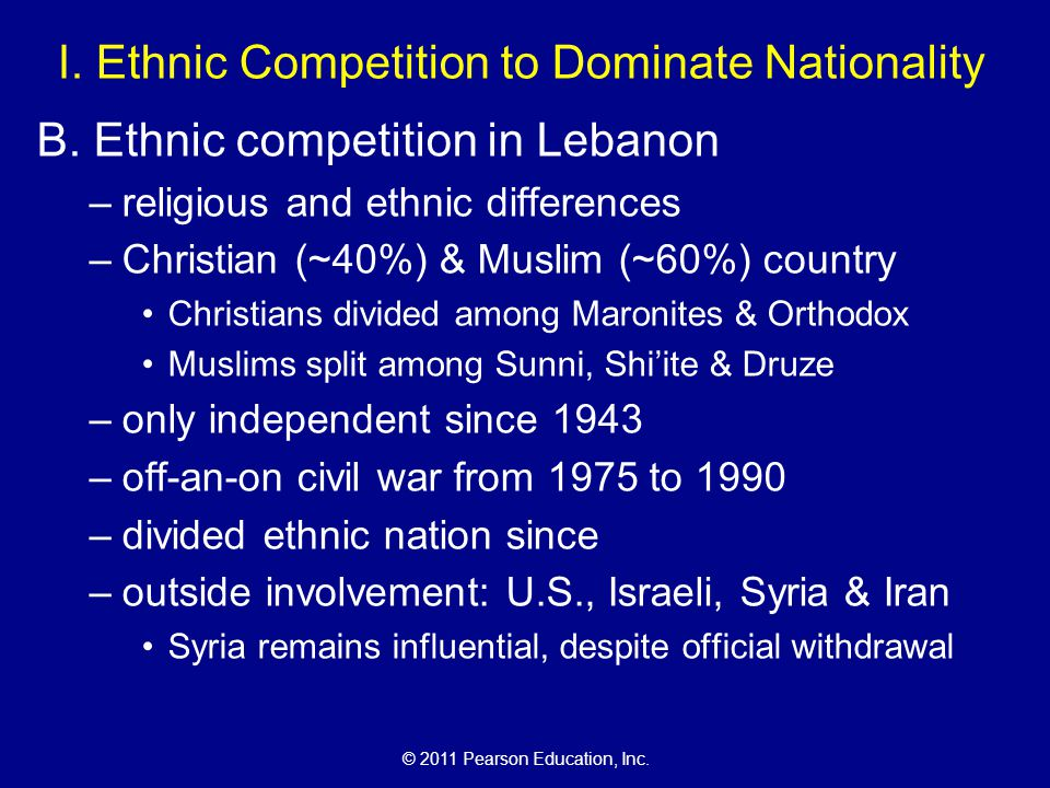 © 2011 Pearson Education, Inc. I. Ethnic Competition to Dominate Nationality B.