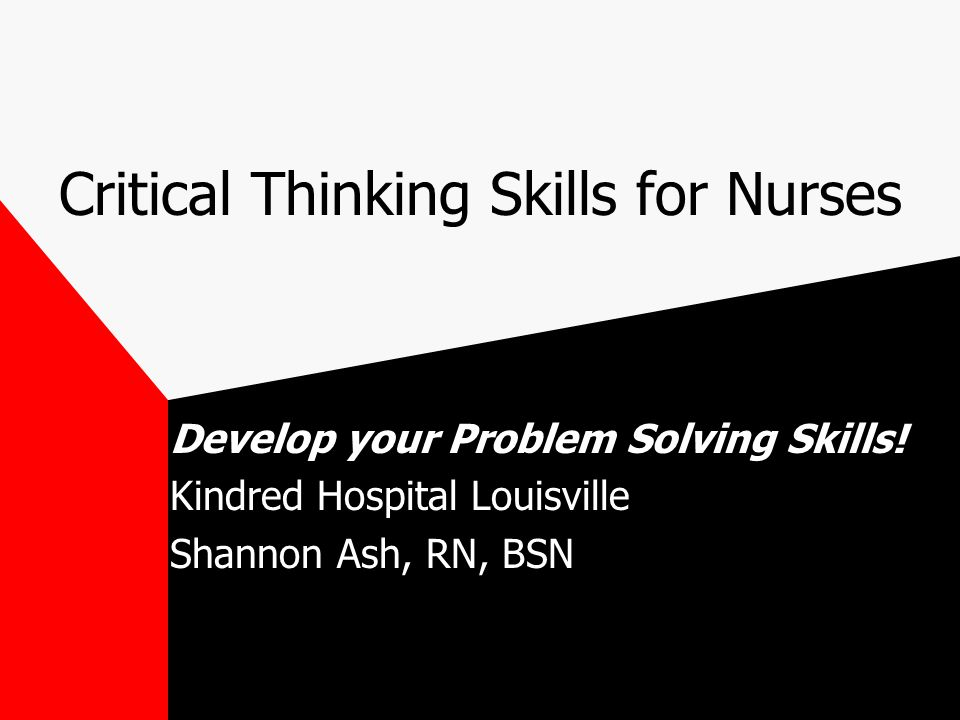 Developing critical thinking skills in nursing   mfacourses    web     Students in clinical courses are engaged in skills lab activity to develop critical thinking