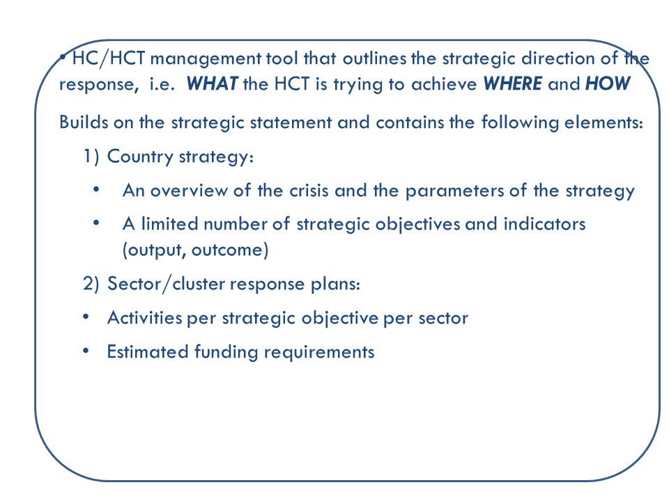 HC/HCT management tool that outlines the strategic direction of the response, i.e.