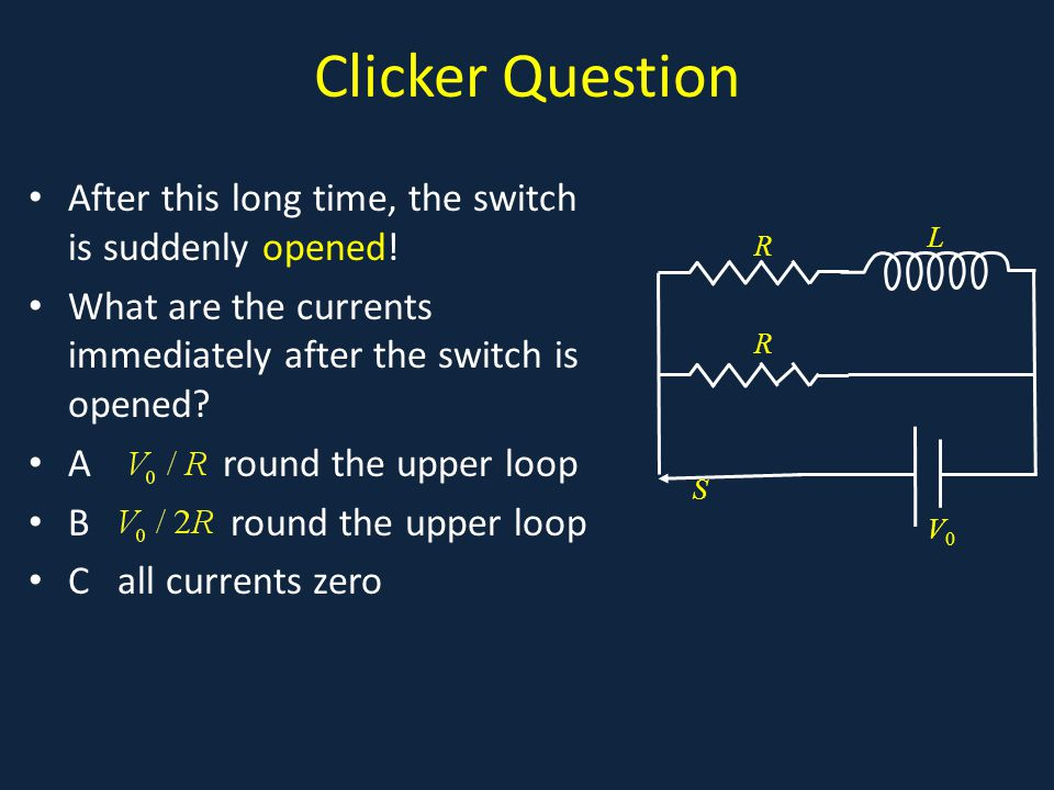 Clicker Question After this long time, the switch is suddenly opened.