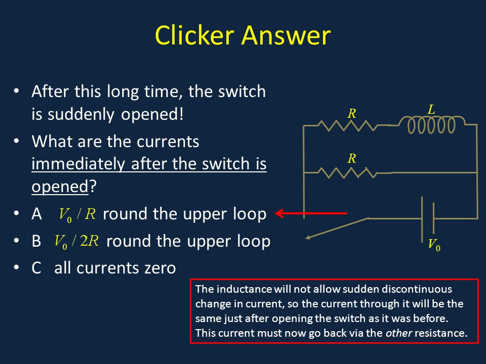 Clicker Answer After this long time, the switch is suddenly opened.