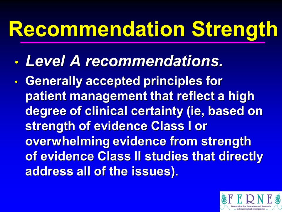 Recommendation Strength Level A recommendations. Level A recommendations.