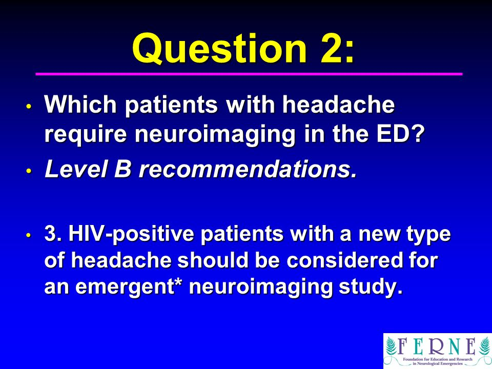 Question 2: Which patients with headache require neuroimaging in the ED.