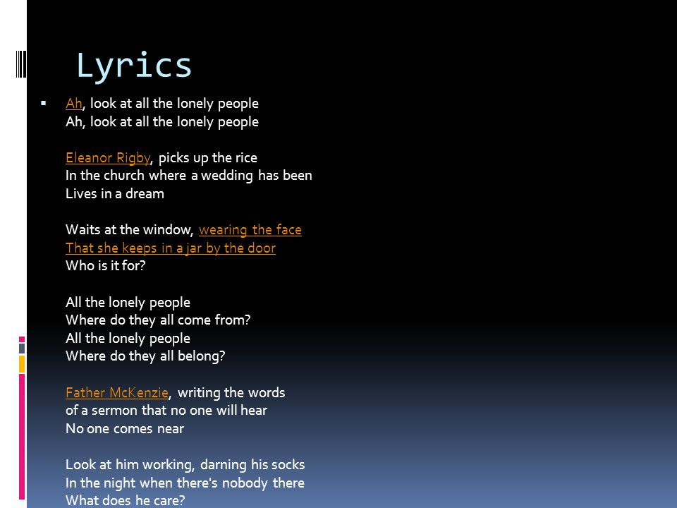 By: Ian Jeffrey. Lyrics  Ah, look at all the lonely people Ah ...