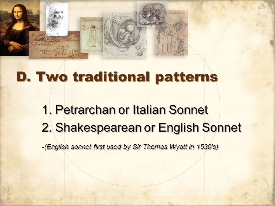 D. Two traditional patterns 1. Petrarchan or Italian Sonnet 2.