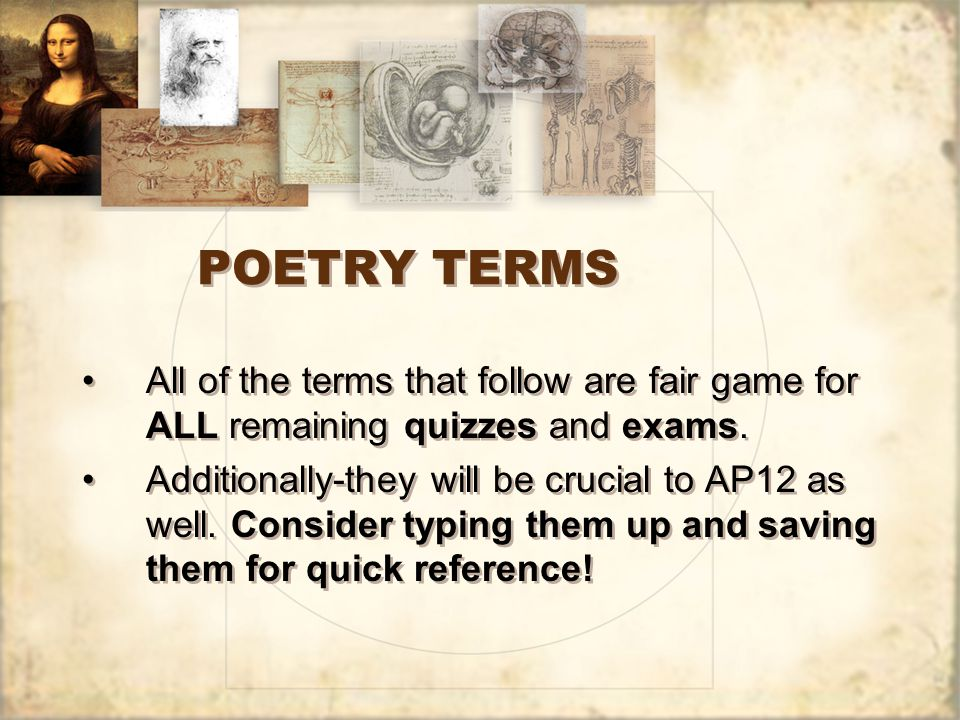 POETRY TERMS All of the terms that follow are fair game for ALL remaining quizzes and exams.