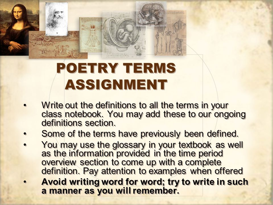 POETRY TERMS ASSIGNMENT Write out the definitions to all the terms in your class notebook.