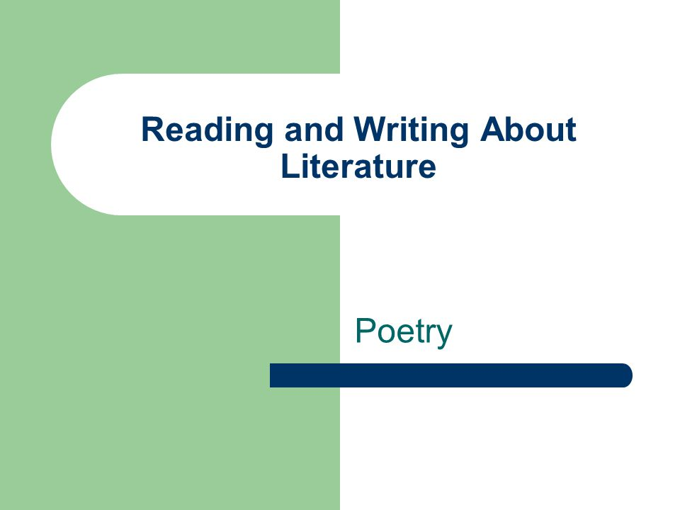 Reading and Writing About Literature Poetry