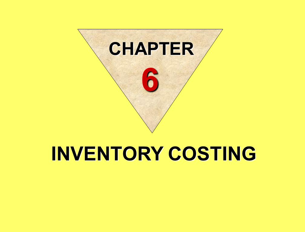 INVENTORY COSTING CHAPTER 6