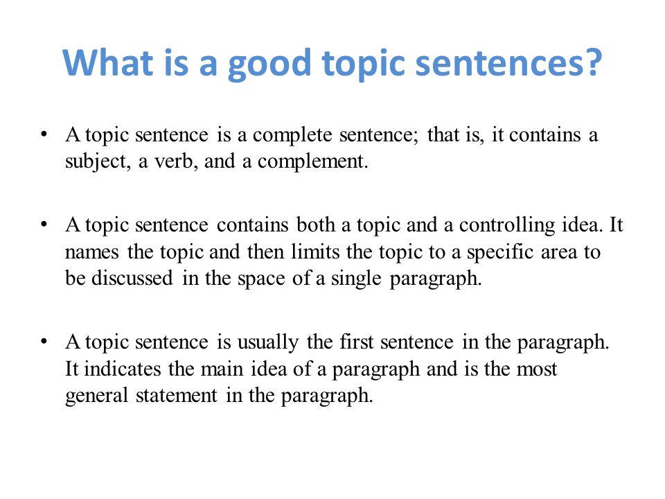 I need a good topic sentence?
