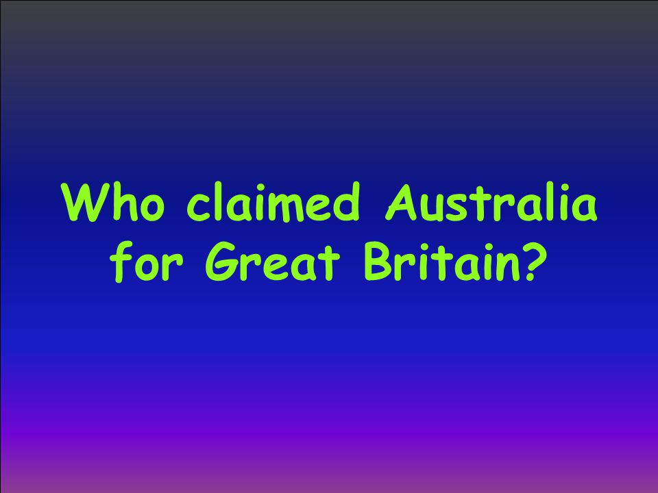 Who claimed Australia for Great Britain