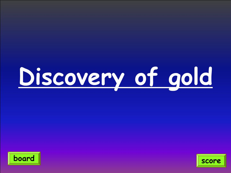 Discovery of gold score board