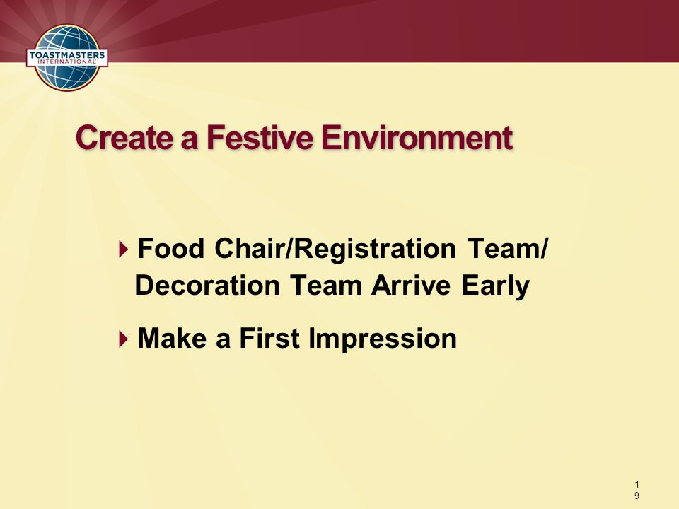  Food Chair/Registration Team/ Decoration Team Arrive Early  Make a First Impression Create a Festive Environment 1919