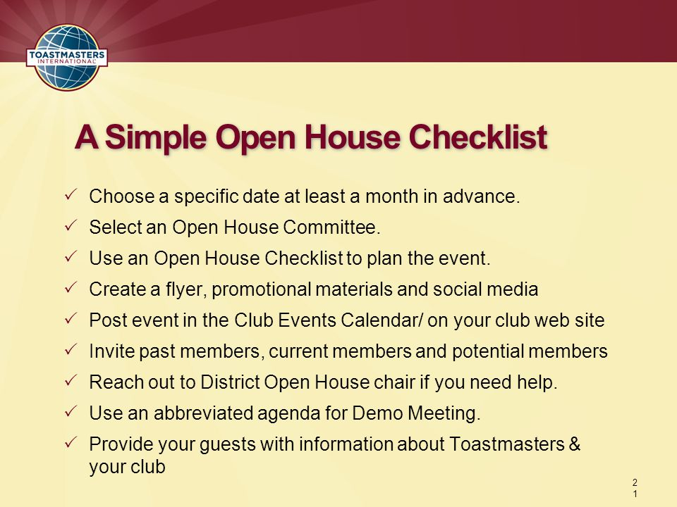 2121 A Simple Open House Checklist  Choose a specific date at least a month in advance.