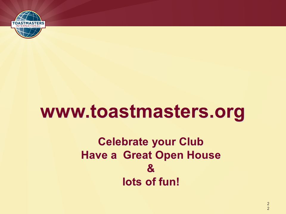 2 Celebrate your Club Have a Great Open House & lots of fun!